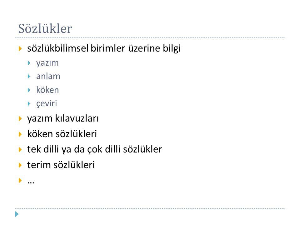 Sözlükler (Türkçe)  sozluk.net  dictionarist.com  zargan.com  seslisozluk.com  tureng.com  cafeuni.com  ekşisözlük  uludağ sözlük  tdk.gov.tr  hazar.com  fransizcasozluk.net