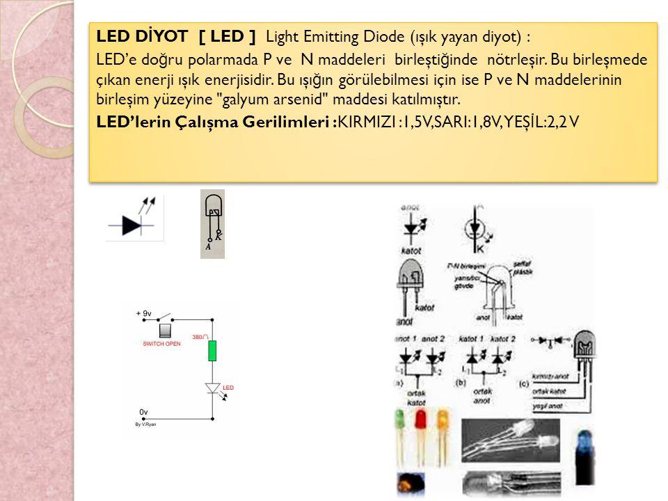 LED'in Ayak Uçlarının Bulunması: İ çindeki plakalara bakarak küçük olanı anot büyük olanı katottur.