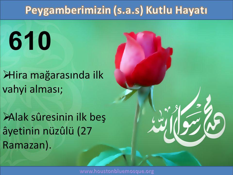 610  Hira mağarasında ilk vahyi alması;  Alak sûresinin ilk beş âyetinin nüzûlü (27 Ramazan).