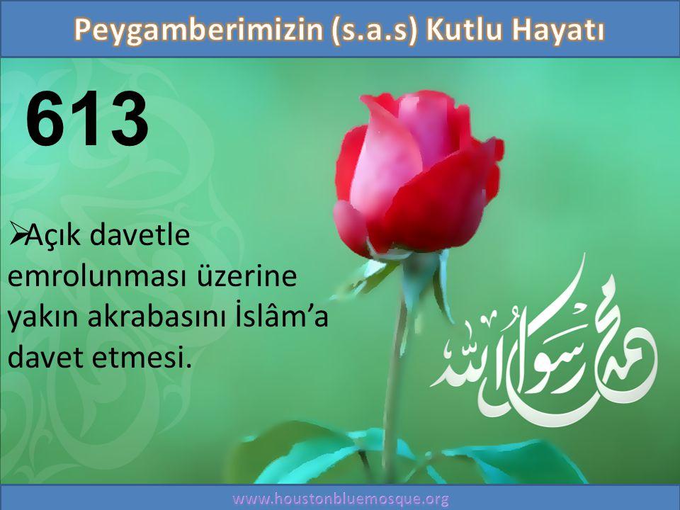 613  Açık davetle emrolunması üzerine yakın akrabasını İslâm'a davet etmesi.