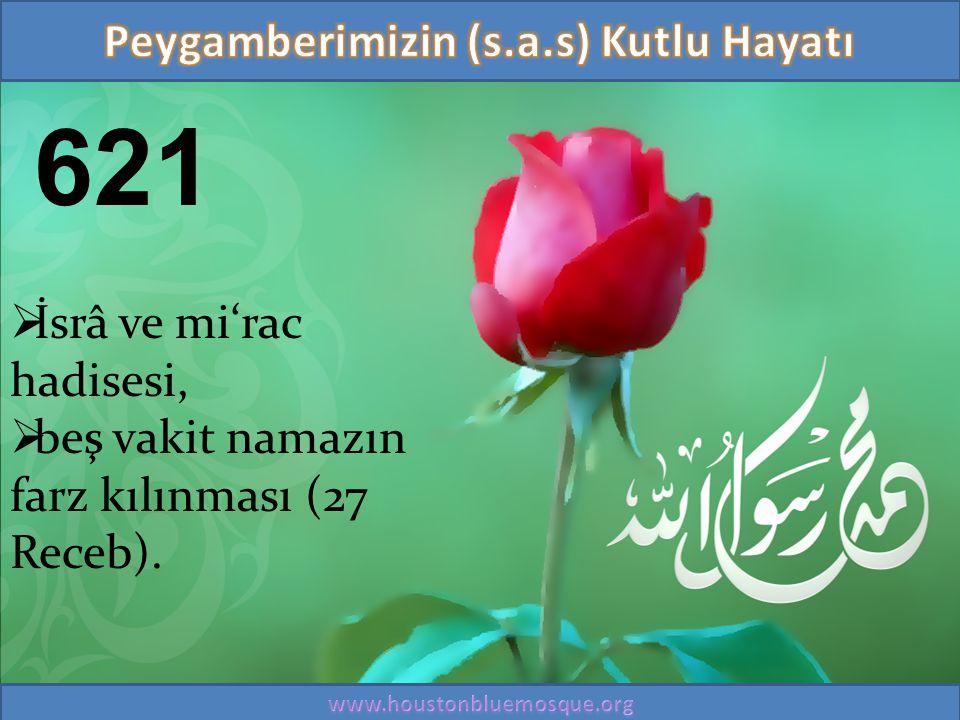 621  İsrâ ve mi'rac hadisesi,  beş vakit namazın farz kılınması (27 Receb).