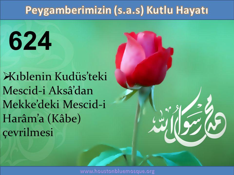 624  Kıblenin Kudüs'teki Mescid-i Aksâ'dan Mekke'deki Mescid-i Harâm'a (Kâbe) çevrilmesi