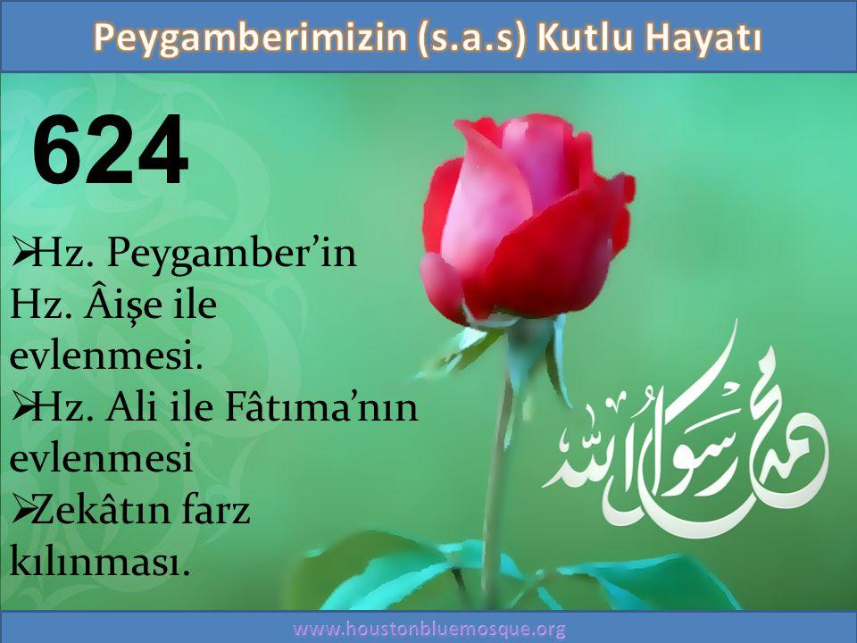 624  Hz. Peygamber'in Hz. Âişe ile evlenmesi.  Hz. Ali ile Fâtıma'nın evlenmesi  Zekâtın farz kılınması.