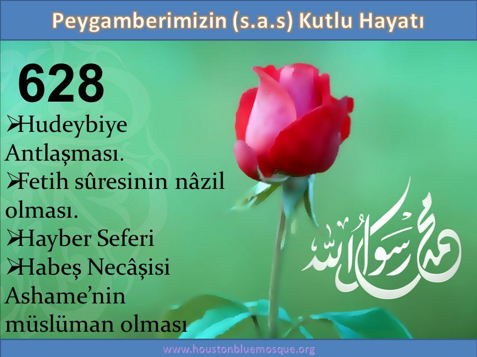 628  Hudeybiye Antlaşması.  Fetih sûresinin nâzil olması.  Hayber Seferi  Habeş Necâşisi Ashame'nin müslüman olması