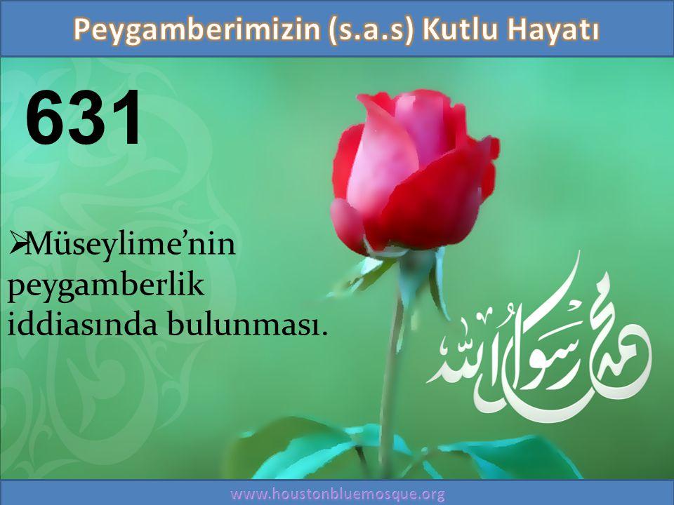 631  Müseylime'nin peygamberlik iddiasında bulunması.