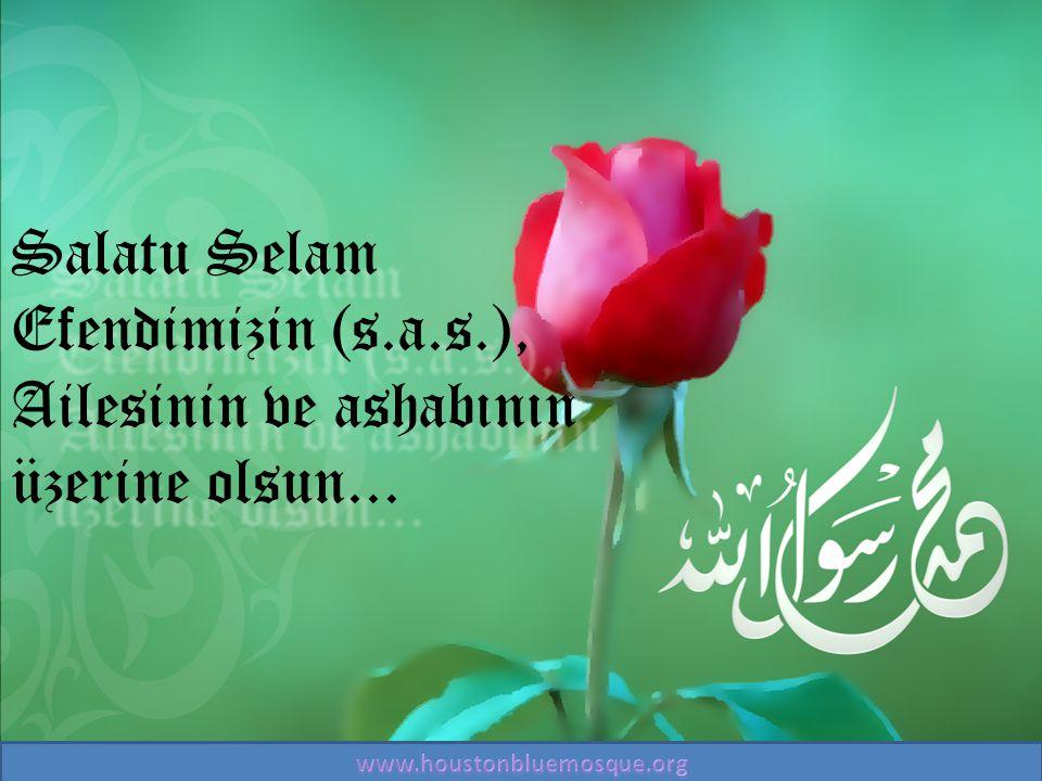 Salatu Selam Efendimizin (s.a.s.), Ailesinin ve ashabının üzerine olsun...