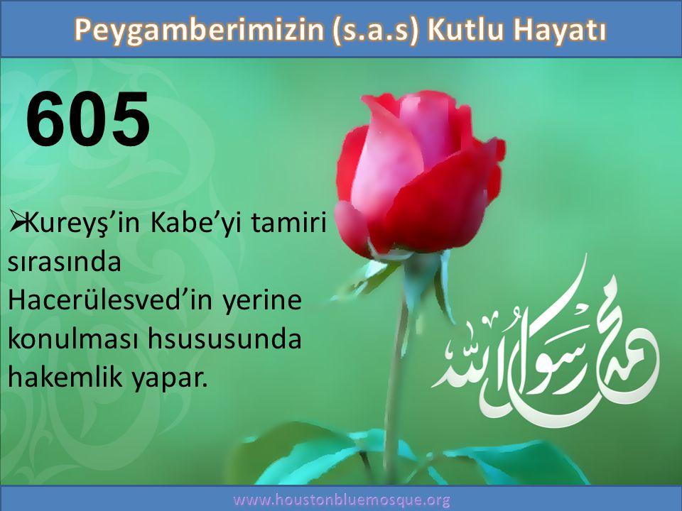 605  Kureyş'in Kabe'yi tamiri sırasında Hacerülesved'in yerine konulması hsususunda hakemlik yapar.