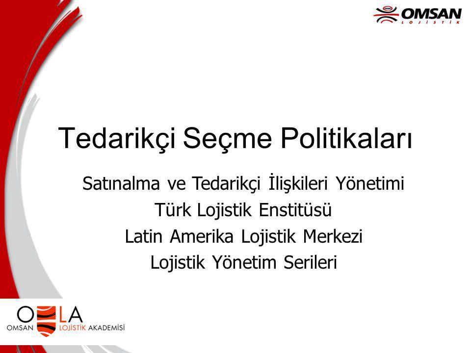 Tedarikçi Seçme Politikaları Satınalma ve Tedarikçi İlişkileri Yönetimi Türk Lojistik Enstitüsü Latin Amerika Lojistik Merkezi Lojistik Yönetim Serile