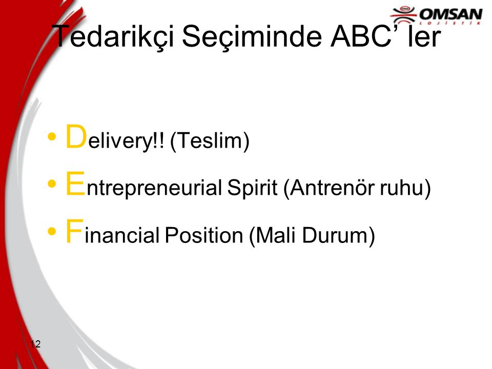 11 Tedarikçi Seçiminde ABC' ler A lliances (ortaklıklar) B alance (denge) C ulture (kültür)