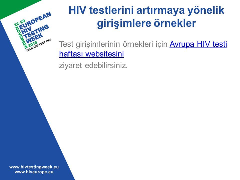 HIV testlerini artırmaya yönelik girişimlere örnekler Test girişimlerinin örnekleri için Avrupa HIV testi haftası websitesiniAvrupa HIV testi haftası