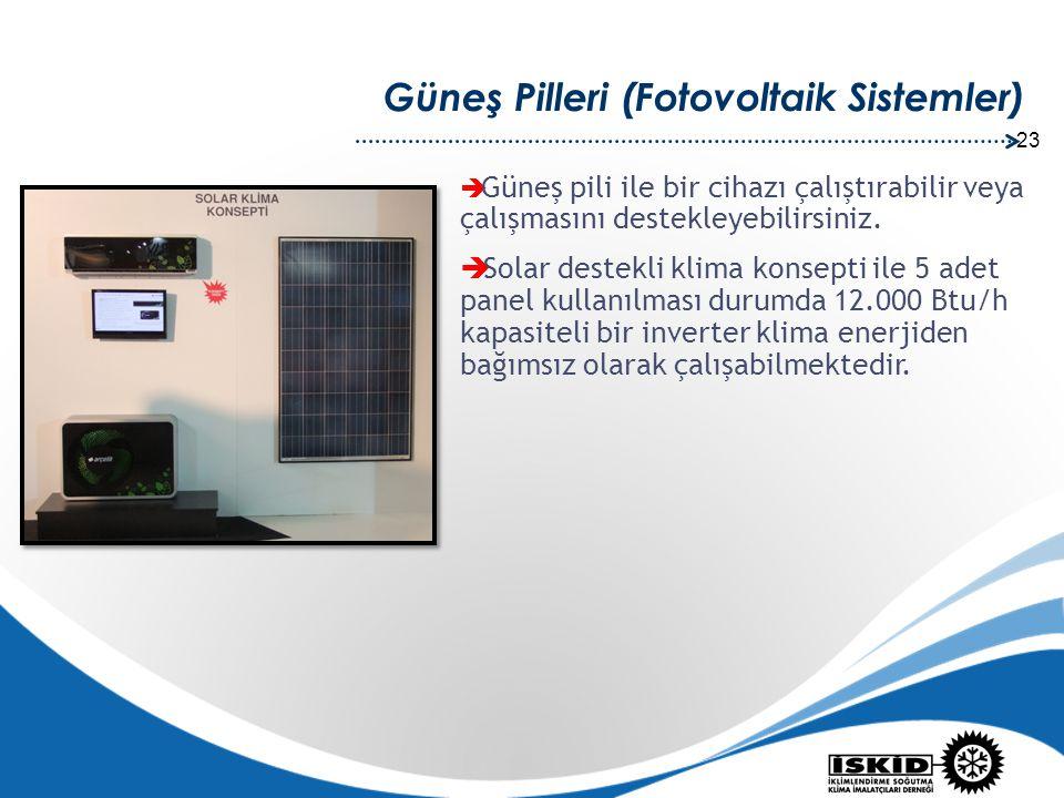 23 Güneş Pilleri (Fotovoltaik Sistemler)  Güneş pili ile bir cihazı çalıştırabilir veya çalışmasını destekleyebilirsiniz.  Solar destekli klima kons