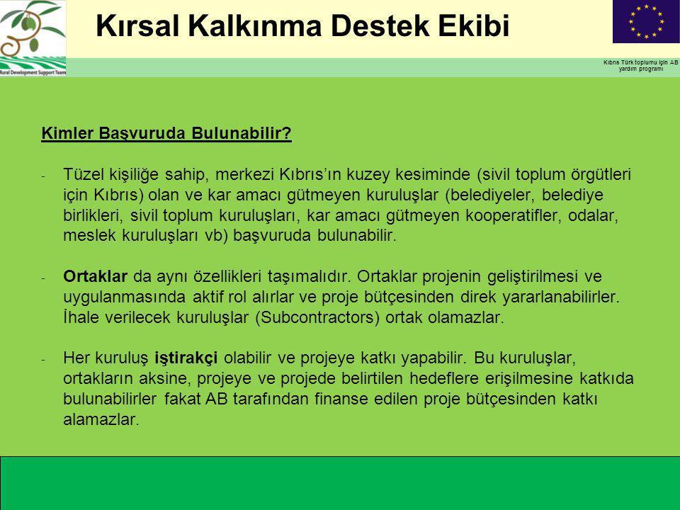 Kırsal Kalkınma Destek Ekibi Kıbrıs Türk toplumu için AB yardım programı Kimler Başvuruda Bulunabilir.