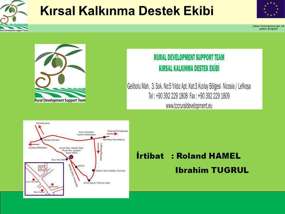 Kırsal Kalkınma Destek Ekibi Kıbrıs Türk toplumu için AB yardım programı İrtibat : Roland HAMEL Ibrahim TUGRUL