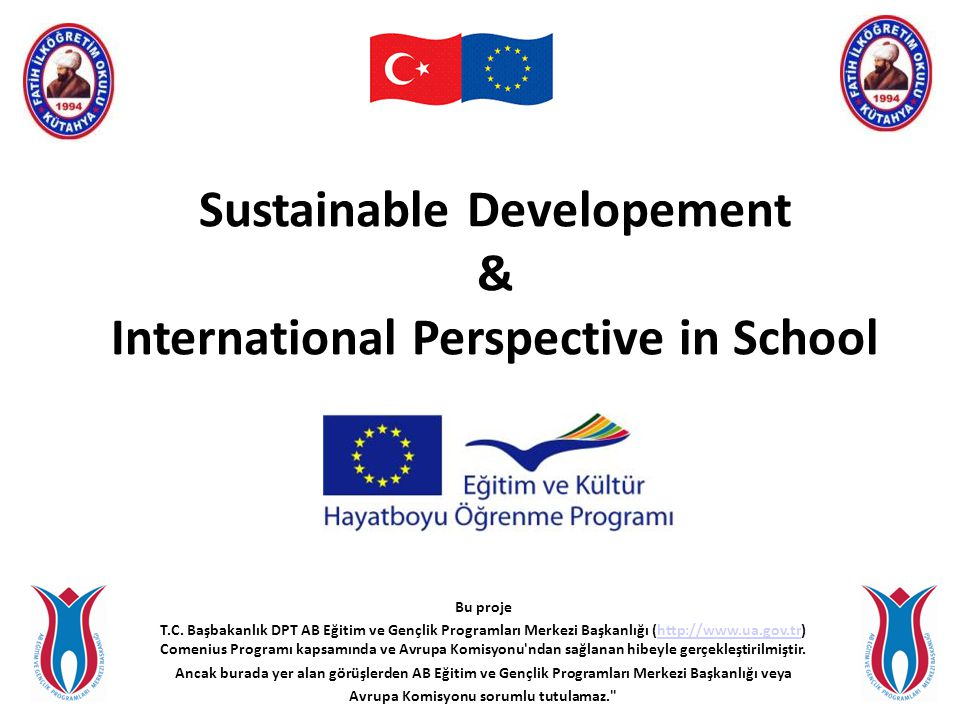 Sustainable Developement & International Perspective in School Bu proje T.C.