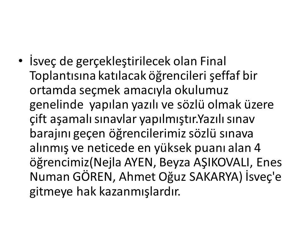 The Evaluation Committee evaluated the results of the interviews after the written exam within the Mobility for Students and determined the list of four students (Nejla AYEN, Beyza AŞIKOVALI, Enes Numan GÖREN, Ahmet Oğuz SAKARYA) who are eligible for the mobility to Sweden sponsored by Turkish Green Crescent Society,Kütahya Branch.