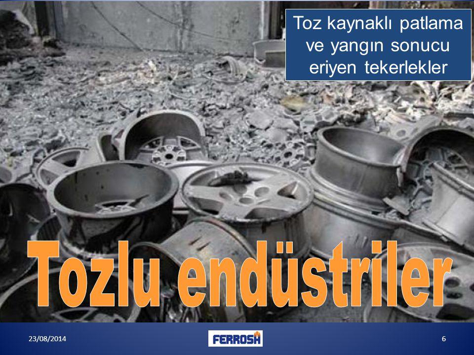 23/08/20146 Toz kaynaklı patlama ve yangın sonucu eriyen tekerlekler