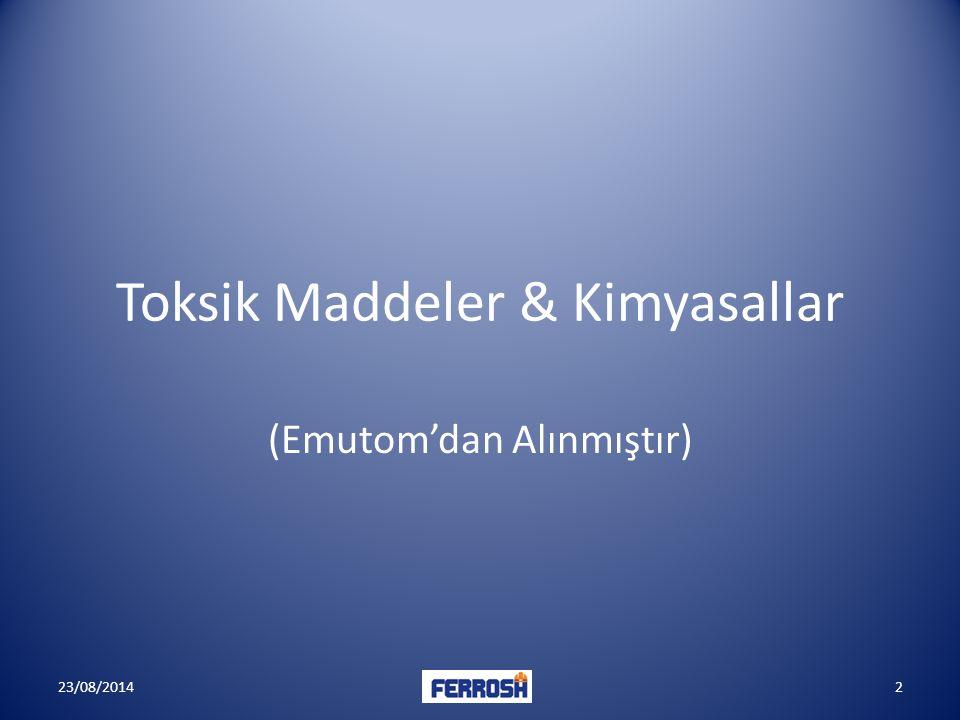 Toksik Maddeler & Kimyasallar (Emutom'dan Alınmıştır) 23/08/20142