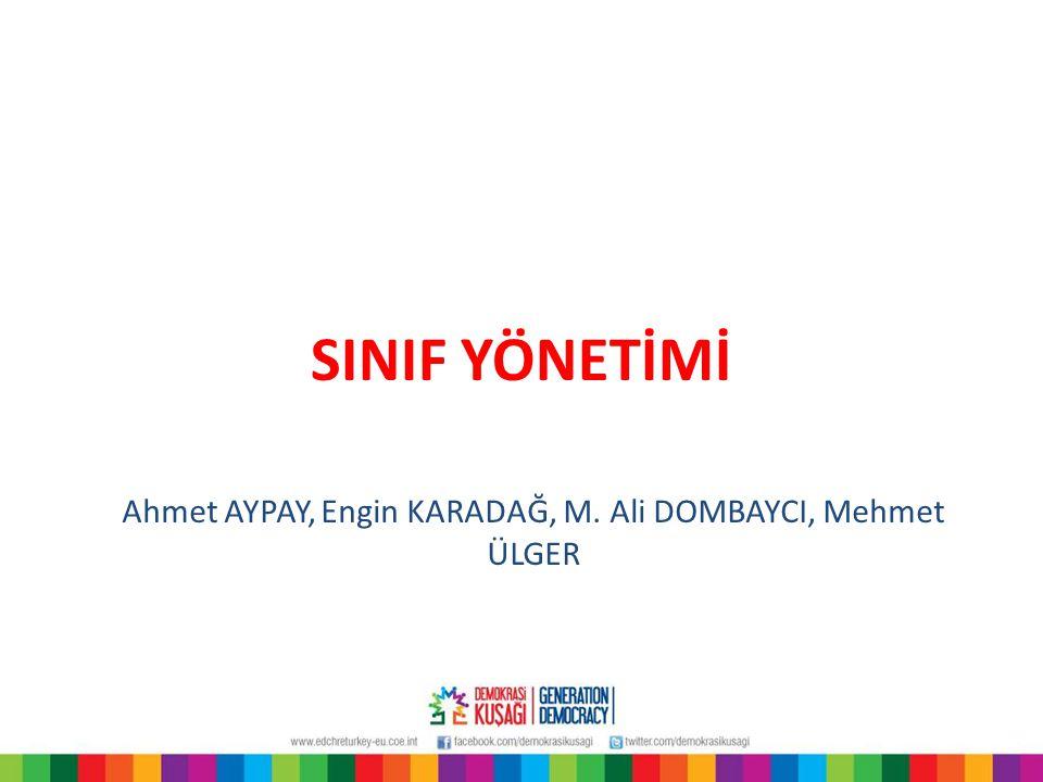 SINIF YÖNETİMİ Ahmet AYPAY, Engin KARADAĞ, M. Ali DOMBAYCI, Mehmet ÜLGER