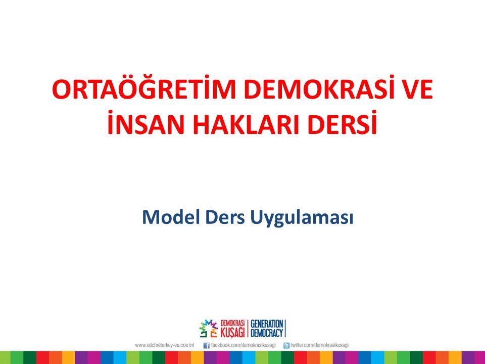 ORTAÖĞRETİM DEMOKRASİ VE İNSAN HAKLARI DERSİ Model Ders Uygulaması