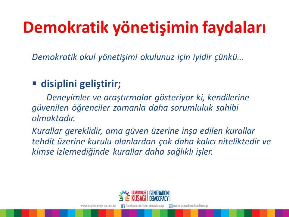 Demokratik yönetişimin faydaları Demokratik okul yönetişimi okulunuz için iyidir çünkü…  disiplini geliştirir; Deneyimler ve araştırmalar gösteriyor