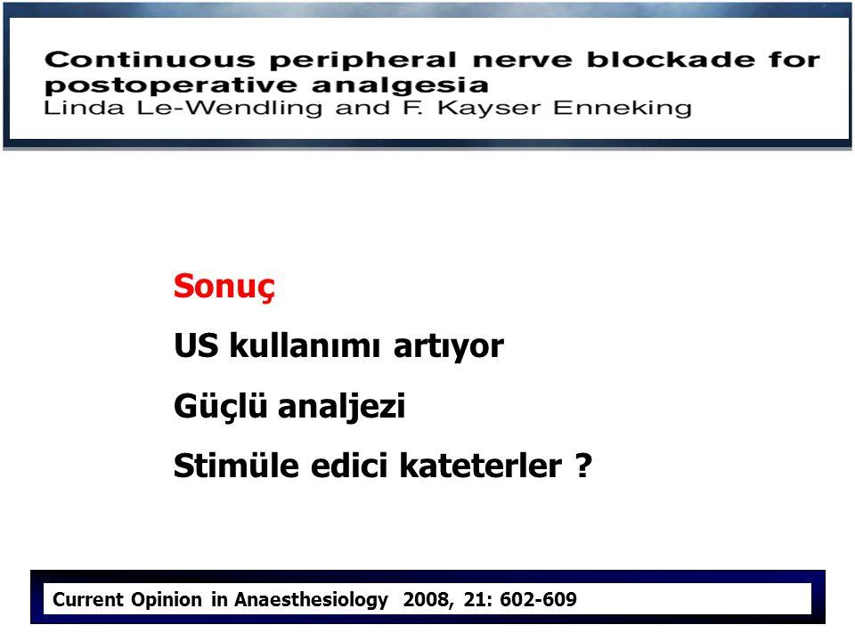 Sonuç US kullanımı artıyor Güçlü analjezi Stimüle edici kateterler .