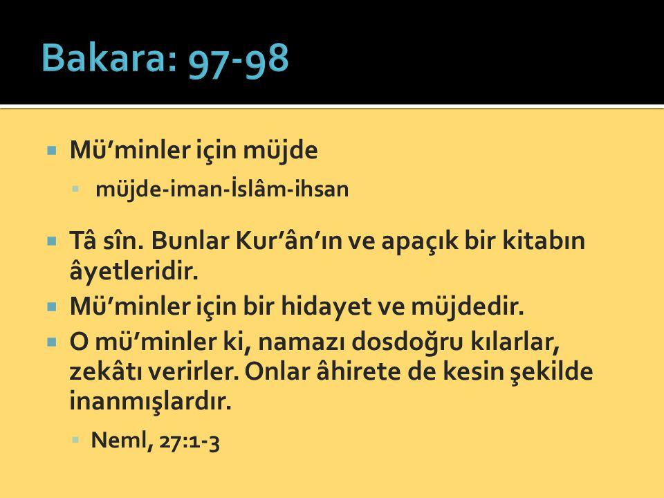  Mü'minler için müjde  müjde-iman-İslâm-ihsan  Tâ sîn. Bunlar Kur'ân'ın ve apaçık bir kitabın âyetleridir.  Mü'minler için bir hidayet ve müjdedir