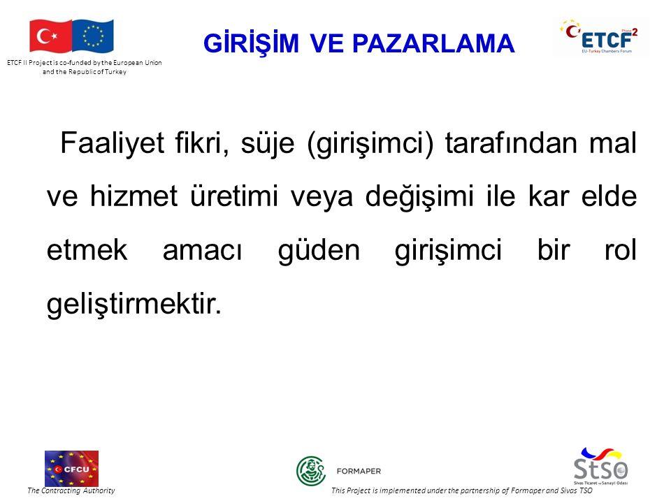 ETCF II Project is co-funded by the European Union and the Republic of Turkey The Contracting Authority This Project is implemented under the partnership of Formaper and Sivas TSO GİRİŞİM VE PAZARLAMA ÜRÜN ORYANTASYONU Girişimci, alıcıların bir ürün veya hizmeti yalnızca var olduğu için aldığını düşünür.