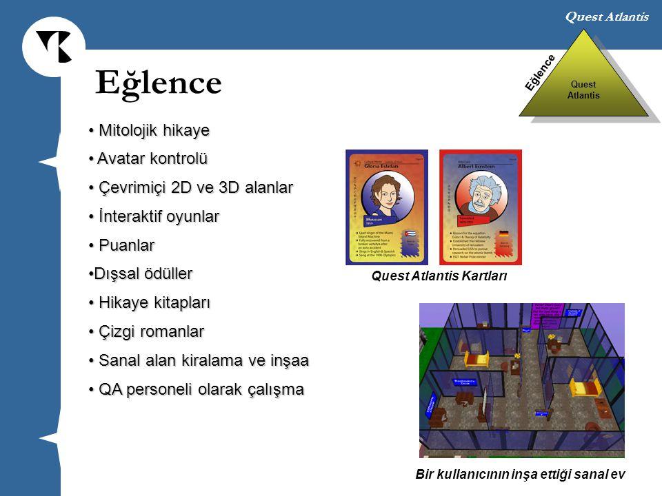 Quest Atlantis Mitolojik hikaye Mitolojik hikaye Avatar kontrolü Avatar kontrolü Çevrimiçi 2D ve 3D alanlar Çevrimiçi 2D ve 3D alanlar İnteraktif oyun