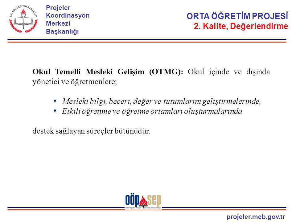 projeler.meb.gov.tr Projeler Koordinasyon Merkezi Başkanlığı Okul Temelli Mesleki Gelişim (OTMG): Okul içinde ve dışında yönetici ve öğretmenlere; Mes