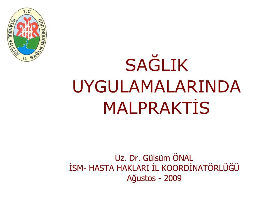 SAĞLIK UYGULAMALARINDA MALPRAKTİS Uz.Dr.