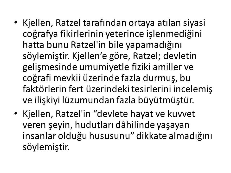 Kjellen, Ratzel tarafından ortaya atılan siyasi coğrafya fikirlerinin yeterince işlenmediğini hatta bunu Ratzel'in bile yapamadığını söylemiştir. Kjel