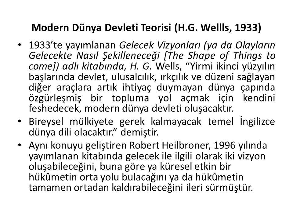 Modern Dünya Devleti Teorisi (H.G. Wellls, 1933) 1933'te yayımlanan Gelecek Vizyonları (ya da Olayların Gelecekte Nasıl Şekilleneceği [The Shape of Th