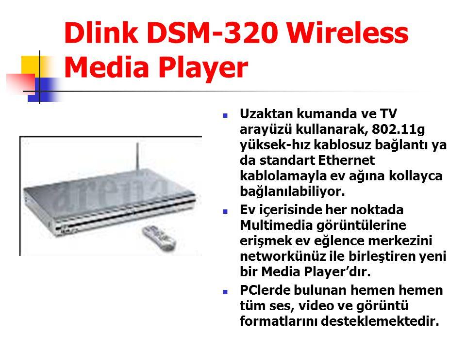 Dlink DSM-320 Wireless Media Player Uzaktan kumanda ve TV arayüzü kullanarak, 802.11g yüksek-hız kablosuz bağlantı ya da standart Ethernet kablolamayla ev ağına kollayca bağlanılabiliyor.