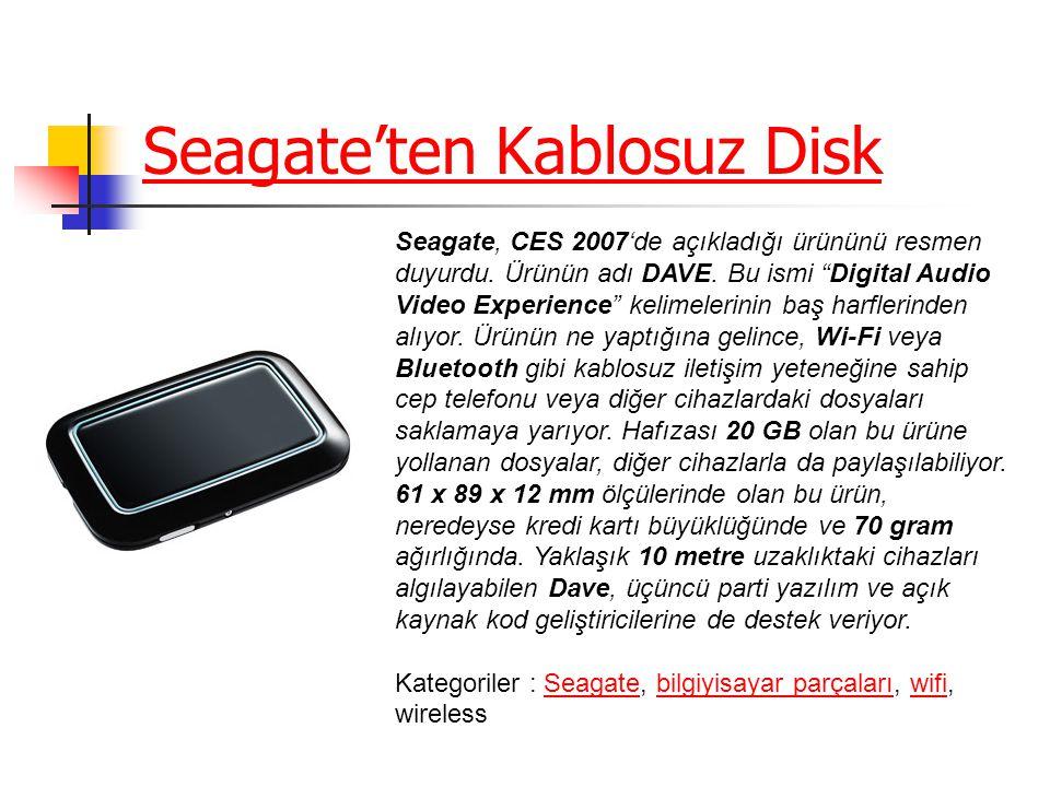 Seagate'ten Kablosuz Disk Seagate, CES 2007'de açıkladığı ürününü resmen duyurdu.