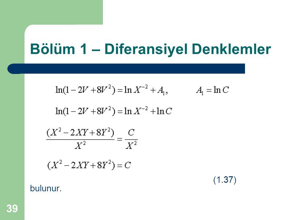 39 Bölüm 1 – Diferansiyel Denklemler (1.37) bulunur.