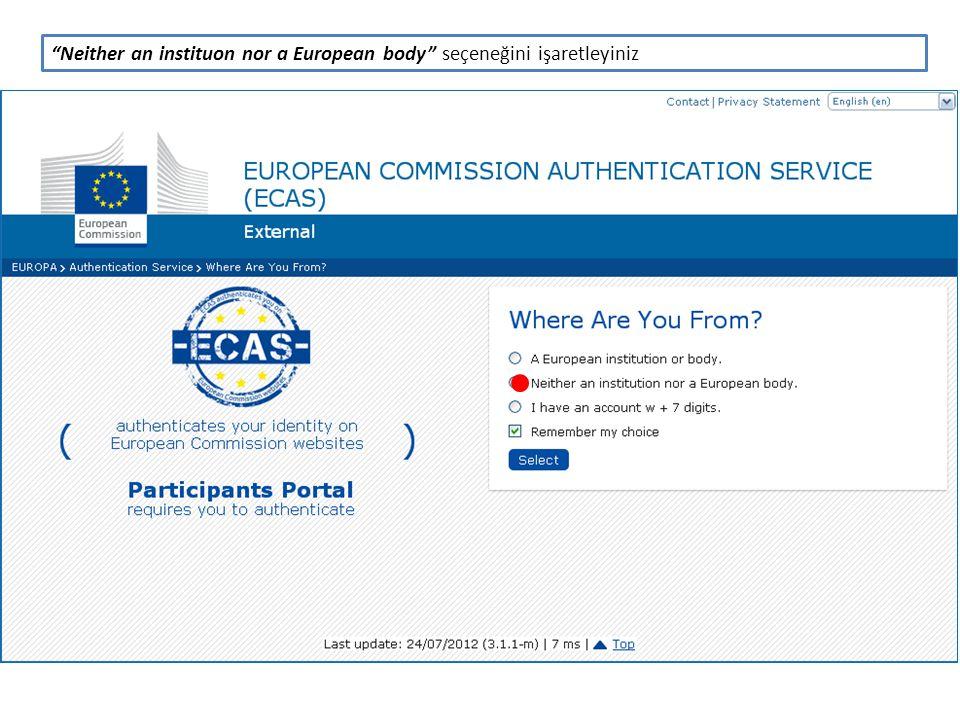 Daha önceden mevcut bir ECAS kullanıcı adı ve şifreniz yok ise yeni bir kullanıcı girişi oluşturmak için not registered yet e tıklayınız.