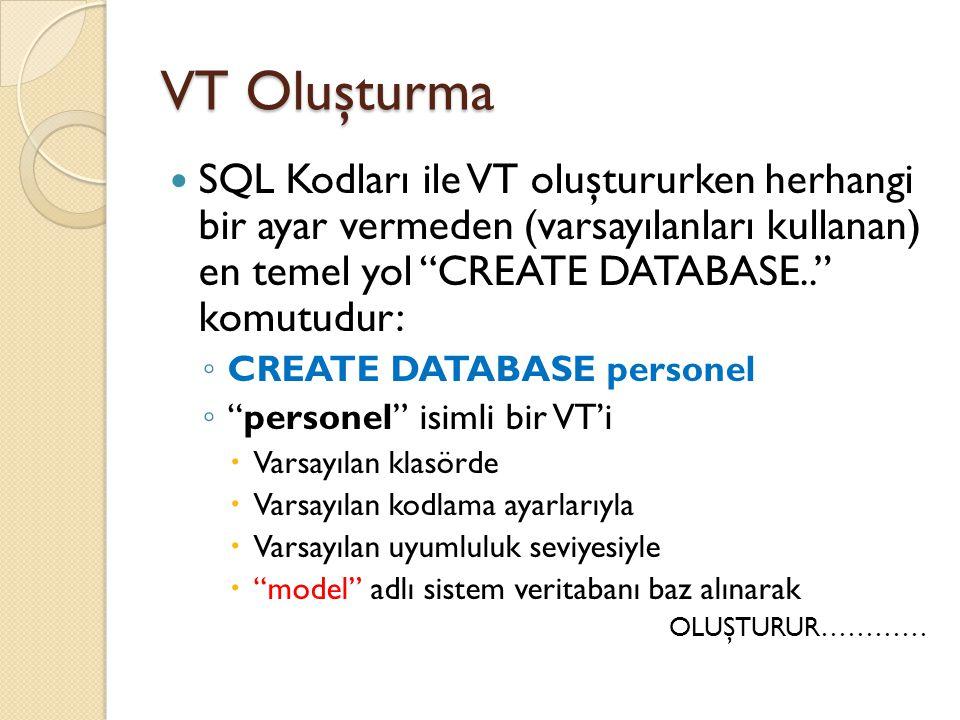 """VT Oluşturma SQL Kodları ile VT oluştururken herhangi bir ayar vermeden (varsayılanları kullanan) en temel yol """"CREATE DATABASE.."""" komutudur: ◦ CREATE"""