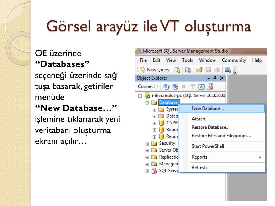 """Görsel arayüz ile VT oluşturma OE üzerinde """"Databases"""" seçene ğ i üzerinde sa ğ tuşa basarak, getirilen menüde """"New Database…"""" işlemine tıklanarak yen"""