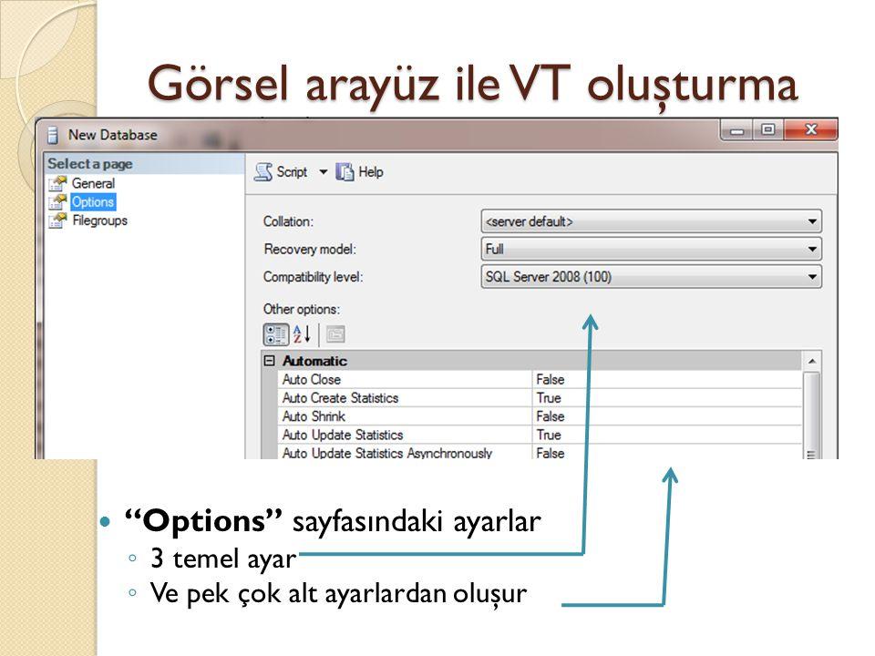 Görsel arayüz ile VT oluşturma Collation: ◦ Karakter kodlama ile ilgili ayardır.