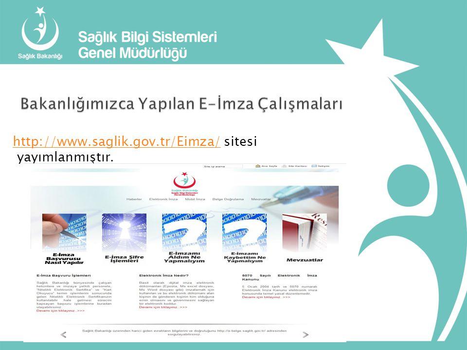 http://www.saglik.gov.tr/Eimza/http://www.saglik.gov.tr/Eimza/ sitesi yayımlanmıştır.