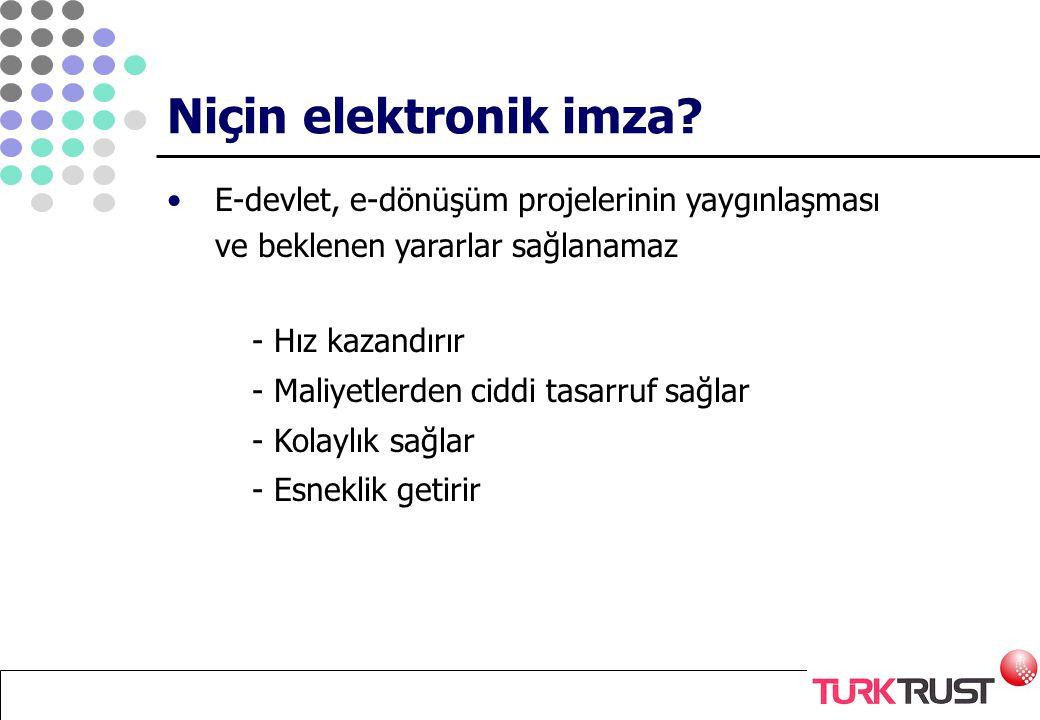 Türkiye'nin ulusal ve uluslararası düzeyde öncü nitelikli elektronik sertifika hizmet sağlayıcısı olarak; –Güvenli ve nitelikli hizmet vermek, –Ülkemizde e-dönüşüm uygulamalarına e-imza ve güvenlik teknolojileri ile destek olmak, –Her bireyi, kurumu ve kuruluşu elektronik sertifika sahibi yapmaktır VİZYONUMUZ