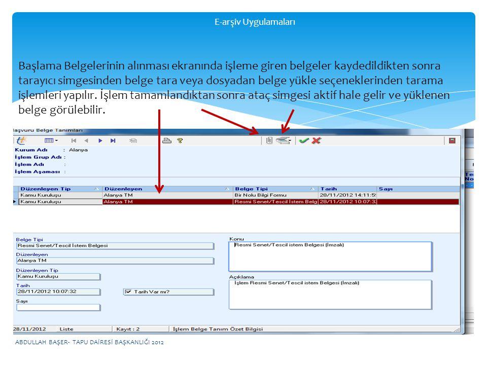 E-arşiv Uygulamaları Başlama Belgelerinin alınması ekranında işleme giren belgeler kaydedildikten sonra tarayıcı simgesinden belge tara veya dosyadan belge yükle seçeneklerinden tarama işlemleri yapılır.