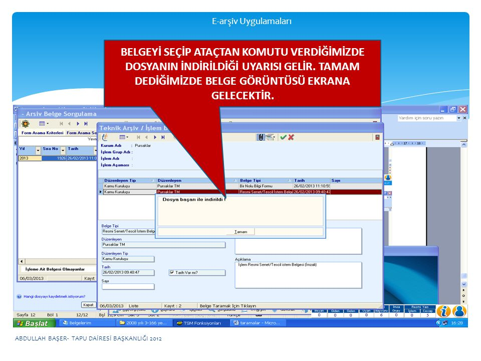 E-arşiv Uygulamaları BELGEYİ SEÇİP ATAÇTAN KOMUTU VERDİĞİMİZDE DOSYANIN İNDİRİLDİĞİ UYARISI GELİR.