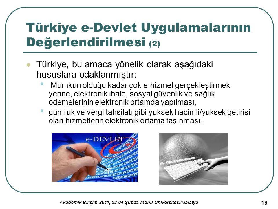 Akademik Bilişim 2011, 02-04 Şubat, İnönü Üniversitesi/Malatya 18 Türkiye e-Devlet Uygulamalarının Değerlendirilmesi (2) Türkiye, bu amaca yönelik ola