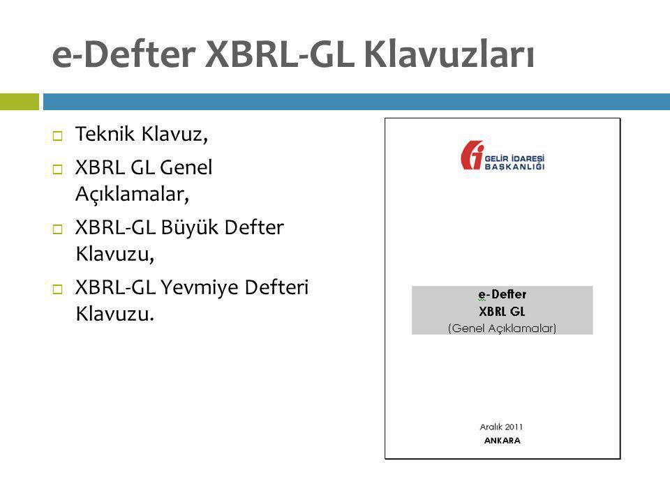 e-Defter XBRL-GL Klavuzları  Teknik Klavuz,  XBRL GL Genel Açıklamalar,  XBRL-GL Büyük Defter Klavuzu,  XBRL-GL Yevmiye Defteri Klavuzu.