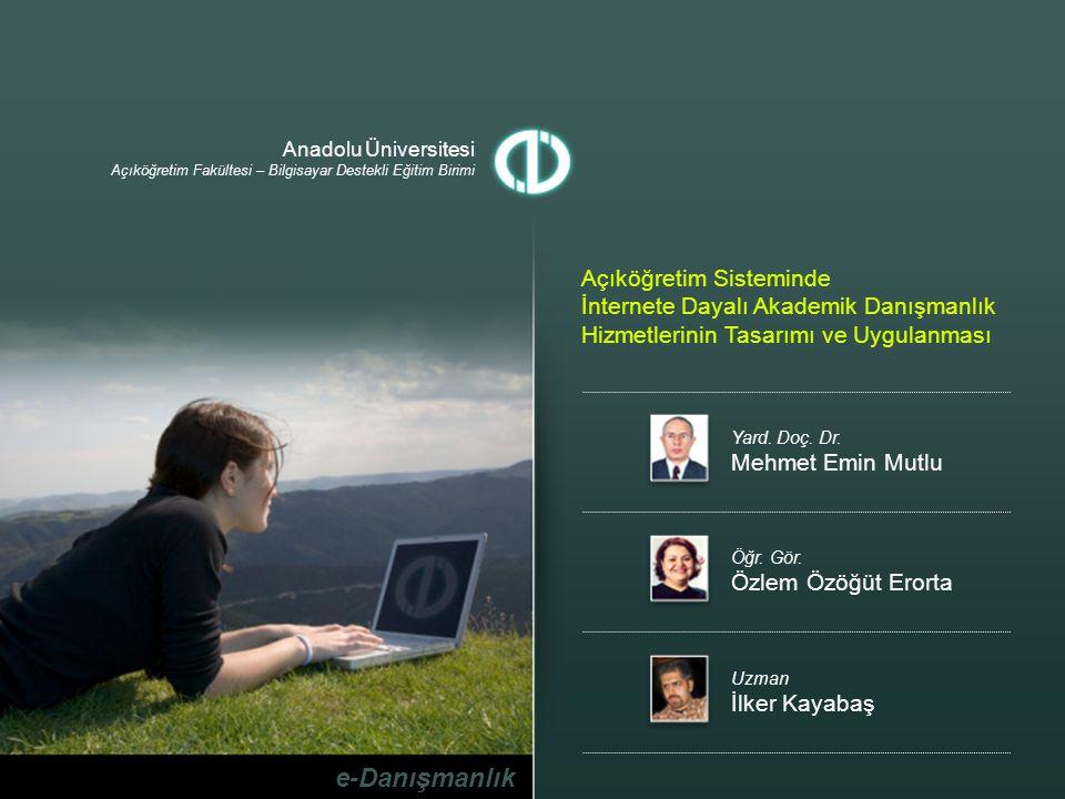 Bilişim '06, Ankara 2006 Açıköğretim Sisteminde İnternete Dayalı Danışmanlık Hizmetlerinin Tasarımı ve Uygulanması Açıköğretim Sistemi Açıköğretim Sistemi Ders Kitapları Televizyon Yayınları Yüz yüze Danışmanlık e-Öğrenme Hizmetleri
