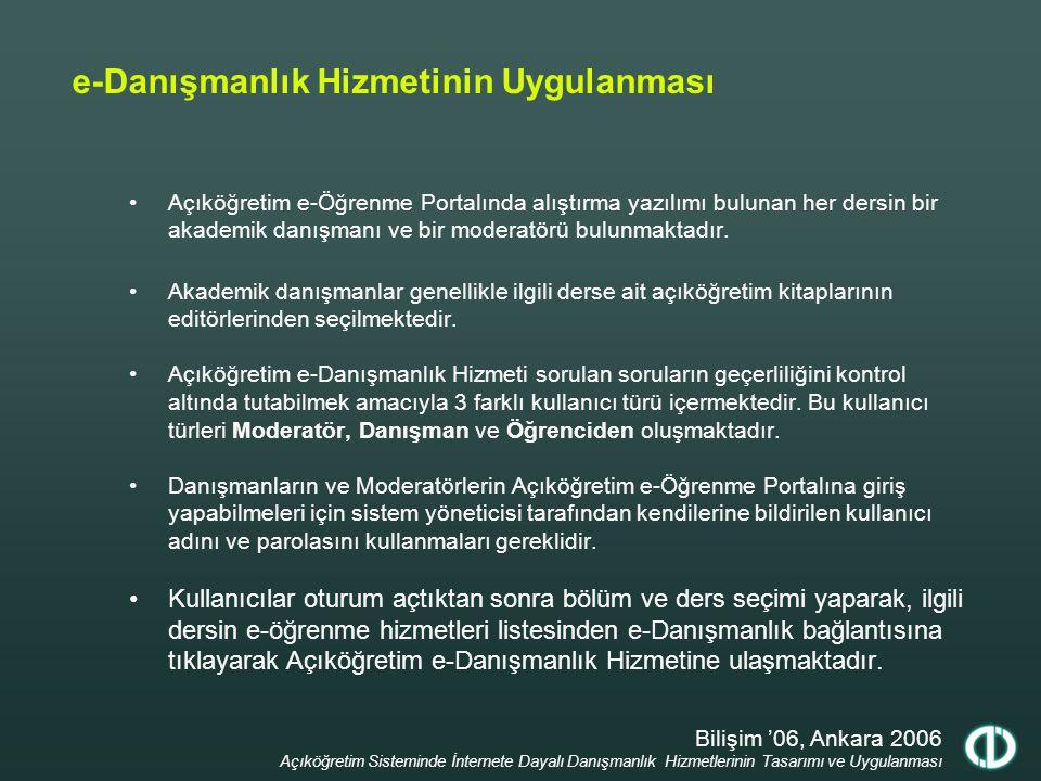 Bilişim '06, Ankara 2006 Açıköğretim Sisteminde İnternete Dayalı Danışmanlık Hizmetlerinin Tasarımı ve Uygulanması e-Danışmanlık Hizmetinin Uygulanmas