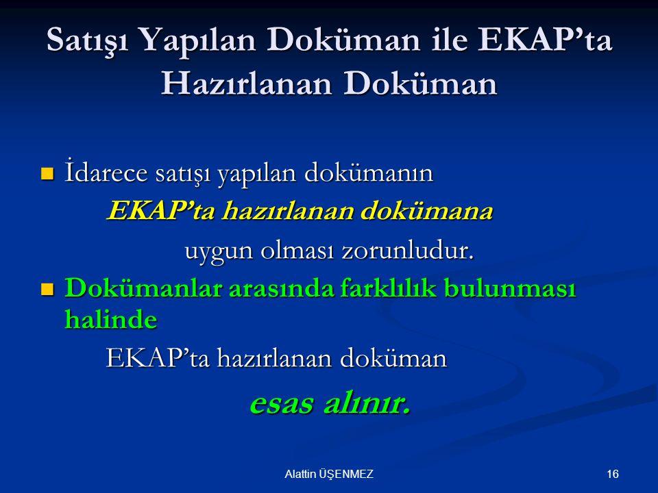 16Alattin ÜŞENMEZ Satışı Yapılan Doküman ile EKAP'ta Hazırlanan Doküman İdarece satışı yapılan dokümanın İdarece satışı yapılan dokümanın EKAP'ta hazı