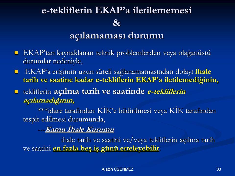 33Alattin ÜŞENMEZ e-tekliflerin EKAP'a iletilememesi & açılamaması durumu EKAP'tan kaynaklanan teknik problemlerden veya olağanüstü durumlar nedeniyle