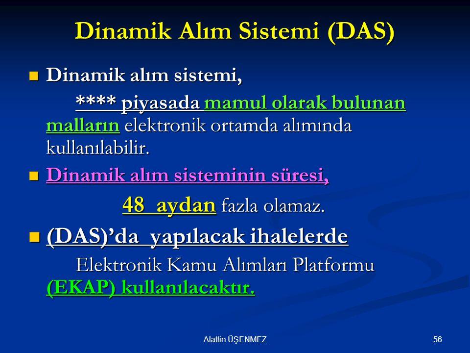 56Alattin ÜŞENMEZ Dinamik Alım Sistemi (DAS) Dinamik alım sistemi, Dinamik alım sistemi, **** piyasada mamul olarak bulunan malların elektronik ortamd